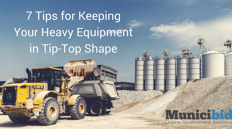7 Tips for Keeping Your Heavy Equipment in Tip-Top Shape