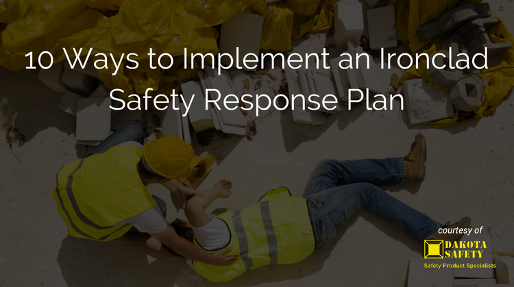 10 Ways to Implement an Ironclad Safety Response Plan