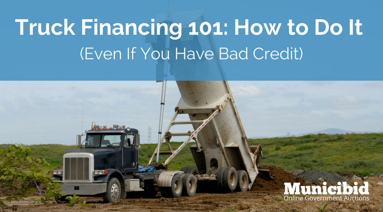 Truck Financing 101: How to Do It (Even If You Have Bad Credit)